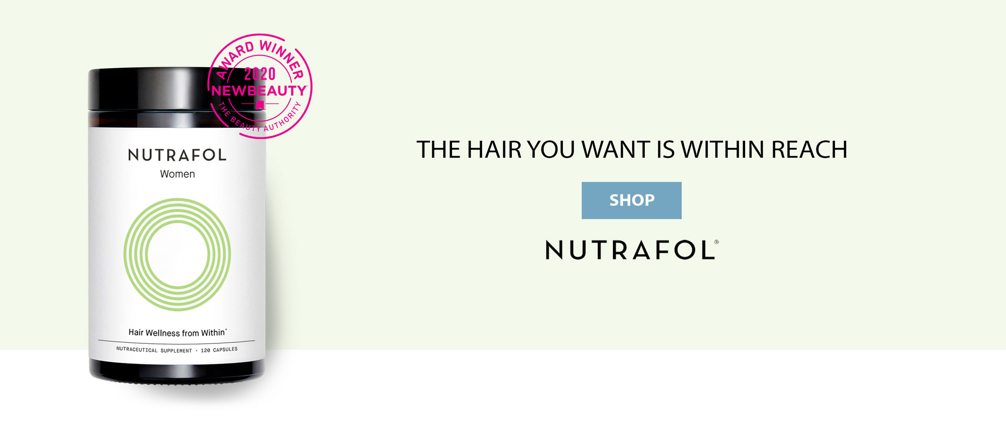 Nutrafol - The hair you want is within reach. Shop at Sierraderm.com